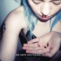We Hate You Please Die en concert