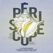 Le Périscope - Lyon 2e