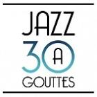 Jazz à 30 Gouttes