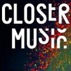 Closer Musique