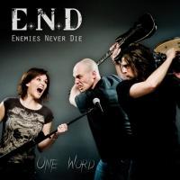 E.N.D. Enemies Never Die en concert