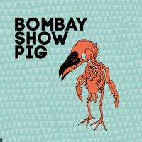 Bombay Show Pig en concert